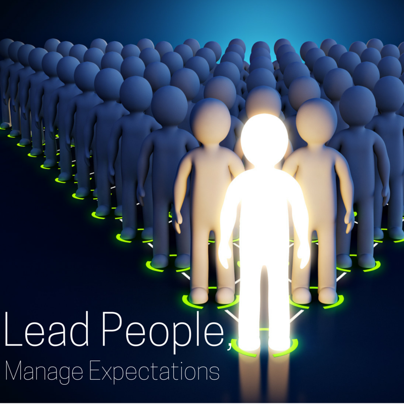 Lead People, Manage Expectations